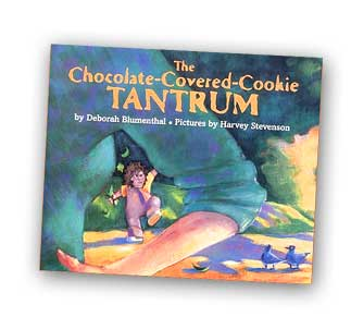 The Chocolate-Covered-Cookie Tantrum by Deborah Blumenthal